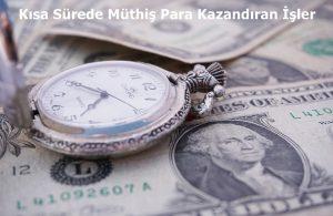 kisa-surede-muthis-para-kazandiran-isler